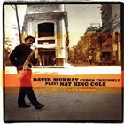 DAVID MURRAY David Murray Cuban Ensemble Plays Nat King Cole En Español album cover