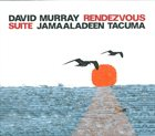 DAVID MURRAY Rendezvous Suite (with Jamaaladeen Tacuma) album cover