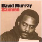 DAVID MURRAY Saxmen album cover