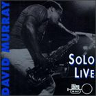 DAVID MURRAY Solo Live album cover