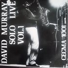 DAVID MURRAY Solo Live Vol. 1 album cover