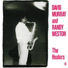 DAVID MURRAY The Healers (with Randy Weston) album cover