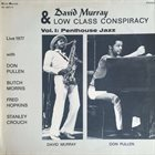 DAVID MURRAY David Murray & Low Class Conspiracy ‎: Vol. I - Penthouse Jazz album cover