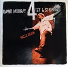 DAVID MURRAY David Murray 4tet & Strings ‎: Waltz Again album cover