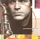 DAVID SANBORN Another Hand album cover
