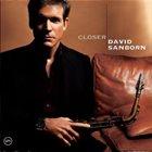 DAVID SANBORN Closer album cover