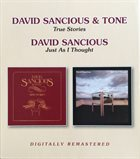 DAVID SANCIOUS True Stories / Just As I Thought album cover