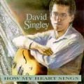 DAVID SINGLEY How My Heart Sings album cover
