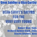 DAVID SOLDIER Dave Soldier & Eliza Carthy : Dean Swift's Satyrs for the Very Very Young album cover