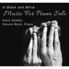 DAVID SOLDIER In Black and White: Music for Solo Piano album cover
