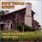 DAVID THOMAS ROBERTS Folk Ragtime 1899-1914 album cover