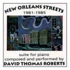 DAVID THOMAS ROBERTS New Orleans Streets 1981-1985 Suite for Piano album cover