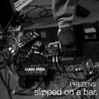 DAVID TORN Prezens : Slipped On a Bar album cover