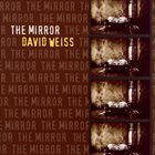 DAVID WEISS Mirror album cover