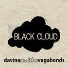 DAVINA AND THE VAGABONDS Black Cloud album cover