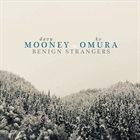 DAVY MOONEY Davy Mooney & Ko Omura : Benign Strangers album cover