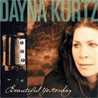 DAYNA KURTZ Beautiful Yesterday album cover