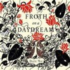 DAZIE MAE Froth On A Daydream album cover