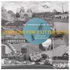 DE GROOTE - FAES DUO Symphony for 2 Little Boys (featuring Dave Douglas) album cover