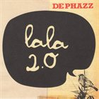 DE-PHAZZ Lala 2.0 album cover
