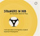 DE-PHAZZ Strangers in Dub (Bert Kaempfert meets De-Phazz) album cover