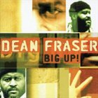 DEAN FRASER Big Up! Album Cover