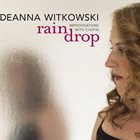 DEANNA WITKOWSKI Raindrop : Improvisations with Chopin album cover
