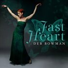 DEB BOWMAN Fast Heart album cover
