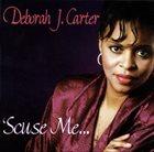 DEBORAH J. CARTER 'Scuse Me… album cover