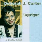 DEBORAH J. CARTER Daytripper album cover