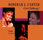 DEBORAH J. CARTER Girl-Talking! album cover