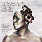 DEE DEE BRIDGEWATER Eleanora Fagan (1915-1959): To Billie with Love from Dee Dee album cover