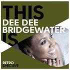 DEE DEE BRIDGEWATER This Is Dee Dee Bridgewater: Retrospective album cover