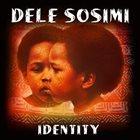 DELE SOSIMI Identity album cover