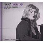 DENA DEROSE Live at Jazz Standard, Volume Two album cover