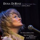 DENA DEROSE We Won't Forget You - An Homage to Shirley Horn album cover