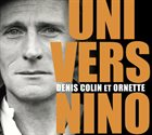 DENIS COLIN Denis Colin & Ornette : Univers Nino album cover