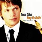DENIS GÄBEL Keep On Rollin' album cover