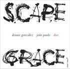 DENNIS GONZÁLEZ Scapegrace (with João Paulo) album cover
