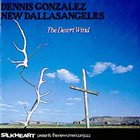 DENNIS GONZÁLEZ The Desert Wind album cover