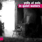 DENNIS GONZÁLEZ Yells At Eels : In Quiet Waters album cover