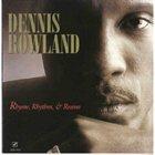 DENNIS ROWLAND Rhyme, Rhythm & Reason album cover