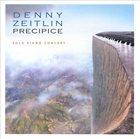 DENNY ZEITLIN Precipice: Solo Piano Concert album cover