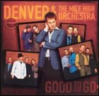 DENVER AND THE MILE HIGH ORCHESTRA Good to Go album cover
