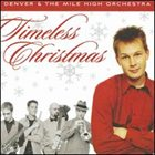 DENVER AND THE MILE HIGH ORCHESTRA Timeless Christmas album cover