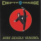 DEPTH CHARGE Nine Deadly Venoms album cover