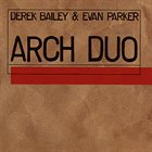 DEREK BAILEY Arch Duo (as Derek Bailey & Evan Parker) album cover