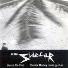 DEREK BAILEY At The Sidecar album cover