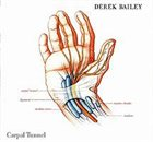 DEREK BAILEY Carpal Tunnel album cover