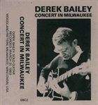 DEREK BAILEY Concert in Milwaukee album cover